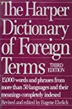 Harper's Dictionary of Foreign Terms, Eugene Ehrlich, 0060916869