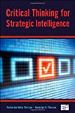 Critical Thinking for Strategic Intelligence, Randolph H. Pherson and Katherine Hibbs Pherson, 1452226679