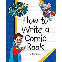 How to Write a Comic Book (Explorer Junior Library: How to Write)