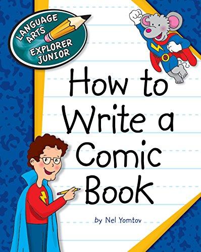 Age Comic Book (How to Write a Comic Book (Explorer Junior Library: How to Write))