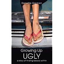 Growing Up Ugly