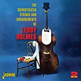 The Sophisticated Strings And Arrangements Of Leroy Holmes [ORIGINAL RECORDINGS REMASTERED] 2CD SET