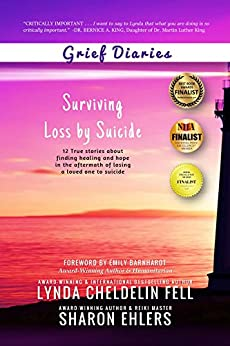 Grief Diaries: Surviving Loss by Suicide by [Fell, Lynda Cheldelin, Sharon Ehlers]