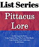 PITTACUS LORE: SERIES READING ORDER: LORIEN LEGACIES BOOKS, I AM NUMBER FOUR: THE LOST FILES BOOKS, I AM NUMBER FOUR COLLECTIONS BY PITTACUS LORE