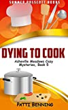 Dying to Cook (Asheville Meadows Cozy Mysteries) (Volume 5) by  Patti Benning in stock, buy online here