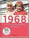1968: Ein ganz besonderer Jahrgang - 50. Geburtstag