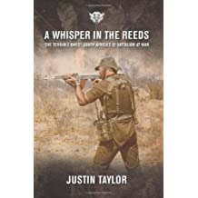 A Whisper in the Reeds: 'The Terrible Ones' - South Africa's 32 Battalion at War