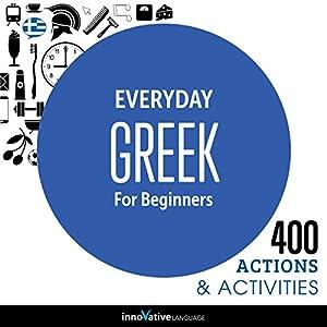 Everyday Greek for Beginners - 400 Actions & Activities Speech