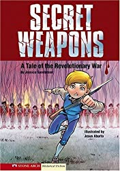 Secret Weapons: A Tale of the Revolutionary War (Graphic Flash Graphic Novels)