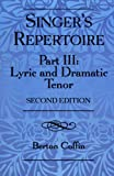 img - for The Singer's Repertoire, Part III: Lyric and Dramatic Tenor book / textbook / text book