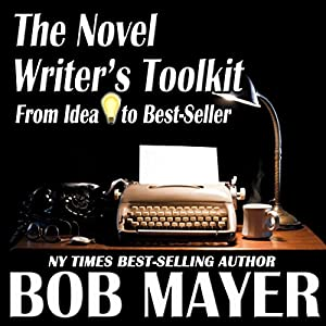 The Novel Writer's Toolkit: From Idea to Best-Seller Audiobook