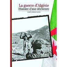 GUERRE D'ALGÉRIE (LA) : HISTOIRE D'UNE DÉCHIRURE
