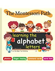 The Montessori Path: Learning the alphabet letters: Reading through phonics, finger tracing, command cards and word lists.