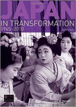Japan in Transformation, 1945-2010 (Seminar Studies) by Jeff Kingston (2010-11-06)