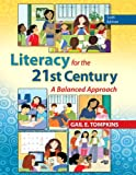Literacy for the 21st Century : A Balanced Approach, Tompkins, Gail E., 013283779X