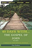 40 Days with... The Gospel of John, Volume 1: A