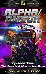 The Smartest Man on the Moon (Alpha/Omega Book 2)