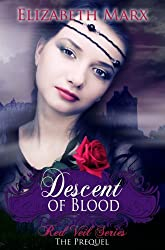Descent of Blood (The Red Veil Series, The Prequel Book 1)