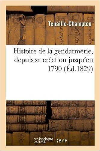 5b1c3e766379d Histoire de La Gendarmerie