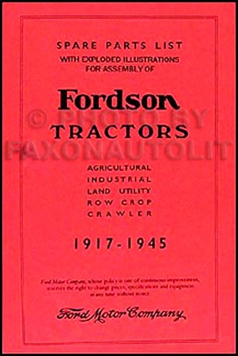 Fordson Tractor Parts - 1917_1918_1919_1920_1921_1922_1923_1924_1925_1926_1927_1930_FORDSON TRACTORS SPARE PARTS & ASSEMBLY MANUAL - AGRICULTURAL_INDUSTRAIL_LAND_UTILITY_ROW CROP_CRAWLER - BOOK-CATALOG-LIST