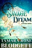 The Savage Dream (#6): A New Adult Dark Paranormal Romance (The Savage Series)