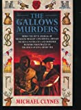 img - for The Gallows Murders: Being the Fifth Journal of Sir Roger Shallot Concerning Certain Wicked Conspiracies and Horrible Murders Perpetrated in the Reign of King Henry VIII book / textbook / text book