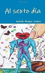 Al sexto día (Spanish Edition)