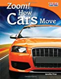 Zoom! How Cars Move, Jennifer Prior, 143333657X