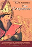 The Confessions: Works of Saint Augustine, a Translation for the 21st Century: 1st Ed.