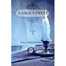 A Sage's Fruit: Essays of Baal HaSulam