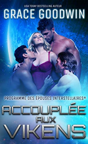 Accouplée aux Vikens (Epouses Interstellaires t. 7) (French Edition)