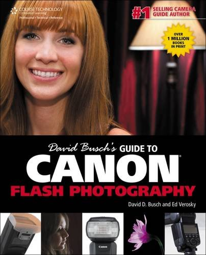David Busch's Guide to Canon Flash Photography (David Busch's Digital Photography Guides)