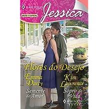 Flores do desejo (Harlequin Jessica Livro 71)