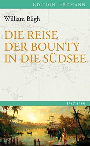 Die Reise der Bounty in die Südsee (Edition Erdmann)