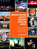 Understanding Society Through Popular Music, Kotarba, Joe and Merrill, Bryce, 0415641942
