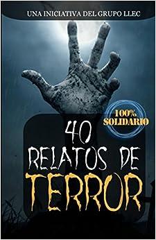 40 Relatos De Terror: Libro Benéfico por Grupo Llec epub