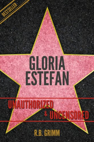 Gloria Estefan Unauthorized & Uncensored (All Ages Deluxe Edition with Videos) - Gloria Estefan Collection