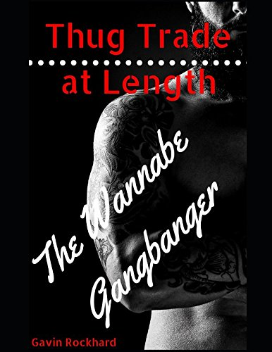 Books : Thug Trade at Length: The Wannabe Gangbanger