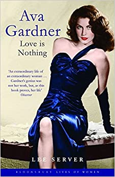 Ava Gardner (Bloomsbury Lives of Women)