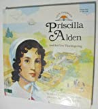Priscilla Alden and the Story of the First Thanksgiving, Alice B. Boynton, 0671691112