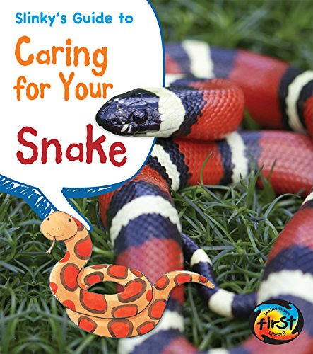 Pet Snakes - Slinky's Guide to Caring for Your Snake (Pets' Guides)