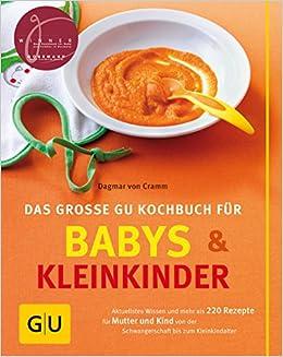 Babys und Kleinkinder Das große GU Kochbuch für GU Familienküche