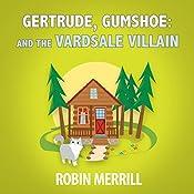 Gertrude, Gumshoe and the VardSale Villain | Robin Merrill