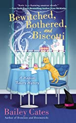 Bewitched, Bothered, and Biscotti: A Magical Bakery Mystery (A Magical Bakery Mystery series)