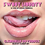 Sweet Liberty: A Tale of Sexual Freedom | Gabrielle Devereux