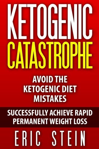Ketogenic Diet: Ketogenic Catastrophe: Avoid The Ketogenic Diet Mistakes (and STAY in Ketosis safely!)