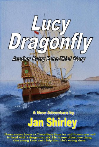 Lucy Dragonfly: Another Harry Bone Thief Story