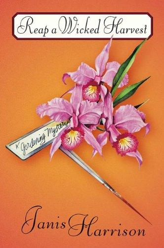 Reap a Wicked Harvest: A Gardening Mystery (Bretta Solomon Gardening Mysteries Book 5)
