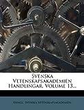 Svenska Vetenskapsakademien Handlingar, Kungl. Svenska Vetenskapsakademien, 1276570201