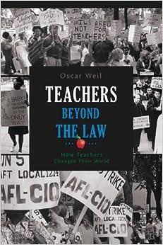 Teachers Beyond The Law: How Teachers Changed Their World